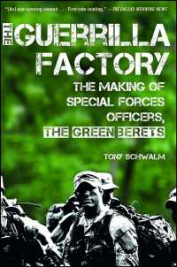 The Guerrilla Factory : The Making of Special Forces Officers, the Green Berets (Reissue)