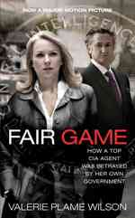 Fair Game : How a Top CIA Agent Was Betrayed by Her Own Government (Reprint)