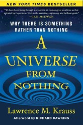 A Universe from Nothing : Why There is Something Rather than Nothing
