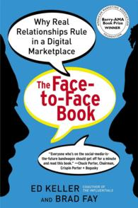 The Face-to-Face Book : Why Real Relationships Rule in a Digital Marketplace