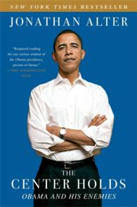 The Center Holds : Obama and His Enemies (Reprint)