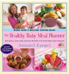 Healthy Baby Meal Planner : 200 Quick, Easy, and Healthy Recipes for Your Baby and Toddler (Reprint)