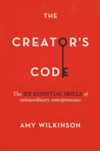 The Creator's Code : The Six Essential Skills of Extraordinary Entrepreneurs