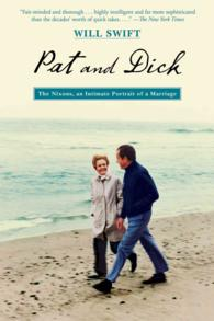 Pat and Dick : The Nixons, an Intimate Portrait of a Marriage (Reprint)