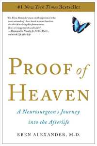 Proof of Heaven : A Neurosurgeon&#039;s Journey into the Afterlife