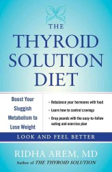 The Thyroid Solution Diet : Boost Your Sluggish Metabolism to Lose Weight