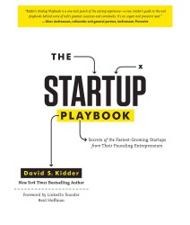 The Startup Playbook : Secrets of the Fastest-Growing Startups from Their Founding Entrepreneurs