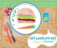 Art While You Eat Place Mats : More than 50 Pages of Art Activities!