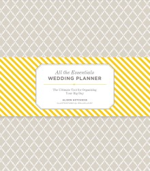 All the Essentials Wedding Planner : The Ultimate Tool for Organizing Your Big Day (LSLF)