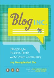 Blog Inc. : Blogging for Passion, Profit, and to Create Community