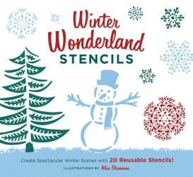 Winter Wonderland Stencils : Create Spectacular Winter Scenes with 20 Reusable Stencils!