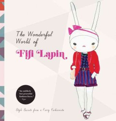The Wonderful World of Fifi Lapin : Style Secrets from a Furry Fashionista