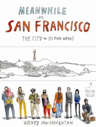 Meanwhile in San Francisco : The City in Its Own Words