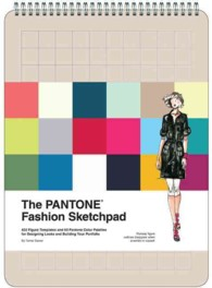The Pantone Fashion Sketchpad : 420 Figure Templates and 60 Pantone Color Palettes for Designing Looks and Building Your Portfolio (NTB)