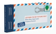 Letters to My Future Self : Write Now. Read Later. Treasure Forever. (JOU)