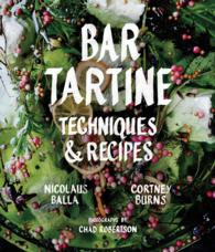 Bar Tartine : Techniques & Recipes