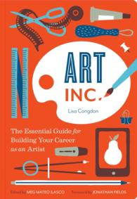 Art, Inc. : The Essential Guide for Building Your Career as an Artist