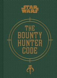 The Bounty Hunter Code : From the Files of Boba Fett (Star Wars) (Updated)