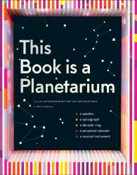 This Book Is a Planetarium : And Other Extraordinary Pop-up Contraptions (POP)