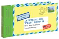 Letters to Me, When I Grow Up : Write Now, Read Later, Treasure Forever (JOU)