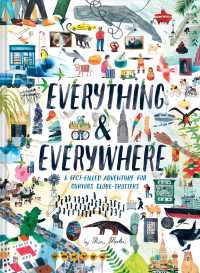 Everything & Everywhere : A Fact-Filled Adventure for Curious Globe-Trotters