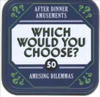 After Dinner Amusements - Which Would You Choose? : 50 Amusing Dilemmas (BOX GMC CR)