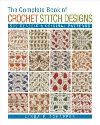 The Complete Book of Crochet Stitch Designs : 500 Classic & Original Patterns (Revised)