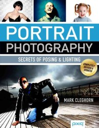 Portrait Photography : Secrets of Posing & Lighting (REV UPD)