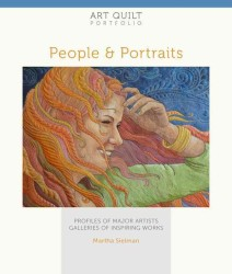 People & Portraits : Profiles of Major Artists, Galleries of Inspiring Works (Art Quilt Portfolio)