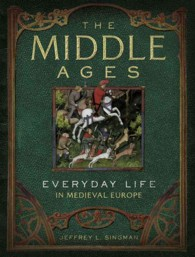 The Middle Ages : Everyday Life in Medieval Europe (Everyday Life) (Reprint)