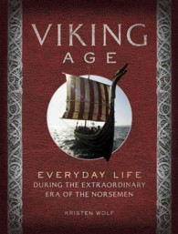 Viking Age : Everyday Life during the Extraordinary Era of the Norsemen (Everyday Life) (Reprint)