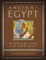 Ancient Egypt : Everyday Life in the Land of the Nile (Everyday Life)