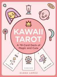 Kawaii Tarot : A 78-card Deck of Magic and Cute (BOX TCR CR)