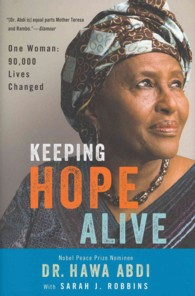 Keeping Hope Alive : One Woman: 90,000 Lives Changed