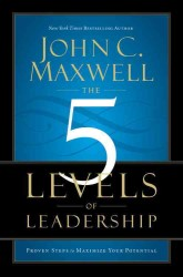 5 Levels of Leadership : Proven Steps to Maximise Your Potential -- Paperback