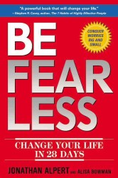 Be Fearless : Change Your Life in 28 Days