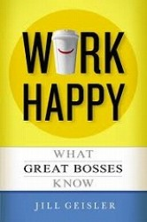 Work Happy : What Great Bosses Know (OME C-FORMAT)
