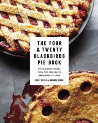 Four & Twenty Blackbirds Pie Book : Uncommon Recipes from the Celebrated Brooklyn Pie Shop