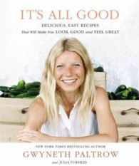 It&#039;s All Good : Delicious, Easy Recipes That Will Make You Look Good and Feel Great