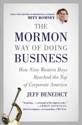 The Mormon Way of Doing Business : How Nine Western Boys Reached the Top of Corporate America (Reissue)