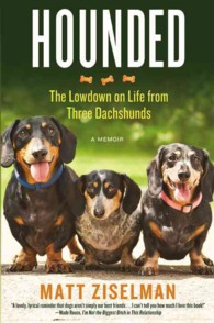 Hounded : The Lowdown on Life from Three Dachshunds