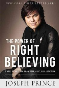 Power of Right Believing : 7 Keys to Freedom from Fear, Guilt and Addiction -- Paperback