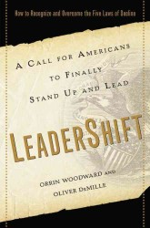 LeaderShift : A Call for Americans to Finally Stand Up and Lead: Why We Need to Recognize and Overcome the Five Laws of Decline