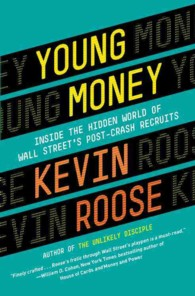 Young Money : Inside the Hidden World of Wall Street's Post-crash Recruits (OME C-FORMAT)