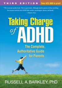 Taking Charge of ADHD : The Complete, Authoritative Guide for Parents (3RD)
