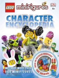 LEGO Minifigures Character Encyclopedia : Featuring More than 160 Minifigures