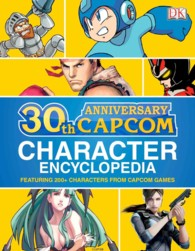 Capcom 30th Anniversary Character Encyclopedia : Featuring 200+ Characters from Capcom Games