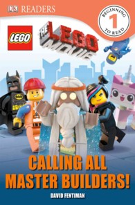 The Lego Movie : Calling All Master Builders! (Dk Readers. Lego)