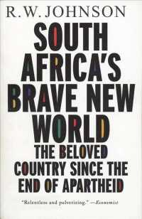 South Africa's Brave New World : The Beloved Country since the End of Apartheid
