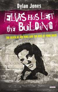 Elvis Has Left the Building : The Death of the King and the Rise of Punk Rock